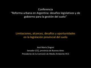 Limitaciones, alcances, desafíos y oportunidades en la legislación provincial del suelo