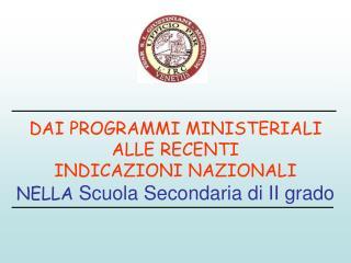 Dai Programmi alle Indicazioni Nazionali nelle Superiori