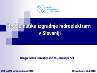 Problematika izgradnje hidroelektrarn  v Sloveniji