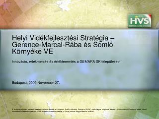 Helyi Vidékfejlesztési Stratégia – Gerence-Marcal-Rába és Somló Környéke VE