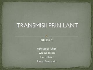 TRANSMISII PRIN LANT