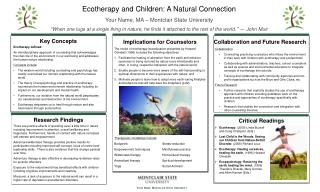 Ecotherapy and Children: A Natural Connection Your Name, MA � Montclair State University