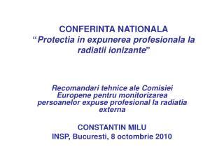 "CONFERINTA NATIONALA "" Protectia in expunerea profesionala la radiatii ionizante """