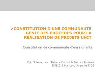 CONSTITUTION D'UNE COMMUNAUTE GENIE DES PROCEDES POUR LA REALISATION DE PROJETS UNIT