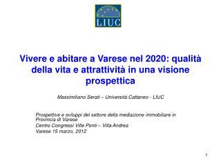 Vivere e abitare a Varese nel 2020: qualità della vita e attrattività in una visione prospettica