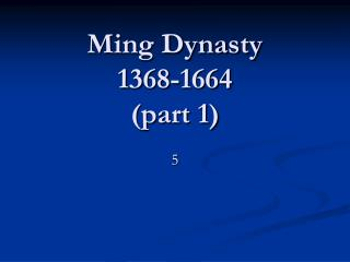 Ming Dynasty 1368-1664 (part 1)