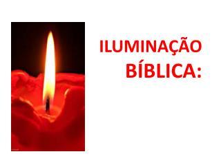 ILUMINAÇÃO  BÍBLICA: