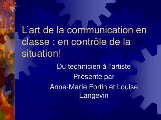 L'art de la communication en classe : en contrôle de la situation!