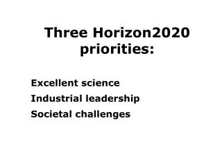 Three  Horizon2020  priorities:
