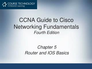 CCNA Guide to Cisco Networking Fundamentals  Fourth Edition