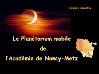 Le Planétarium mobile  de  l'Académie de Nancy-Metz
