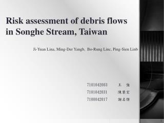 Risk assessment of debris flows in Songhe Stream, Taiwan