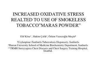 "INCREASED OXIDATIVE STRESS REALTED TO USE OF SMOKELESS TOBACCO""MARAS POWDER"""