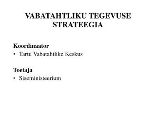 VABATAHTLIKU TEGEVUSE STRATEEGIA