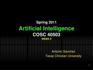 Spring 2011 Artificial Intelligence COSC 40503 WEEK 2