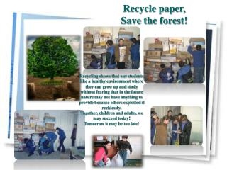 Recycle paper,  Save the forest!