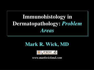 Immunohistology  in  Dermatopathology :  Problem Areas