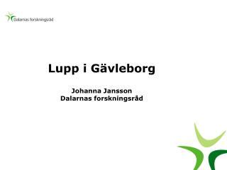 Lupp i Gävleborg Johanna Jansson Dalarnas forskningsråd