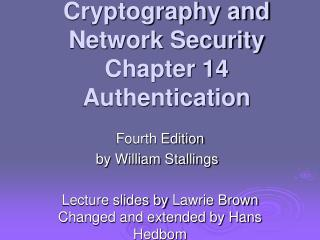 Cryptography and Network Security Chapter 14 Authentication