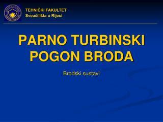 PARNO TURBINSKI POGON BRODA
