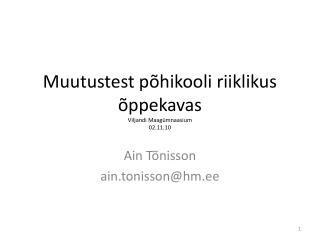 Muutustest p�hikooli riiklikus �ppekavas Viljandi Maag�mnaasium 02.11.10