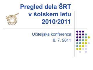 Pregled dela �RT  v �olskem letu 2010/2011