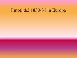I moti del 1830-31 in Europa
