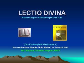 LECTIO DIVINA [Bacaan Sorgawi / Berdoa Dengan Kitab Suci]