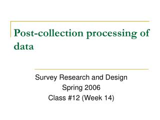 Post-collection processing of data
