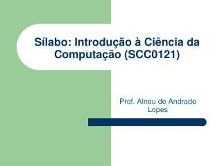Sílabo: Introdução à Ciência da Computação (SCC 0121 )