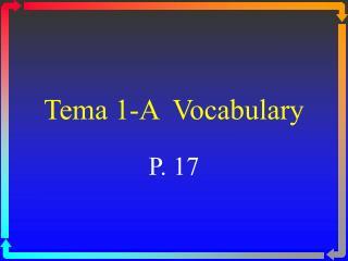 Tema 1-A  Vocabulary