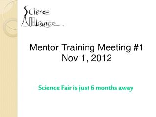 Mentor Training Meeting #1 Nov 1, 2012