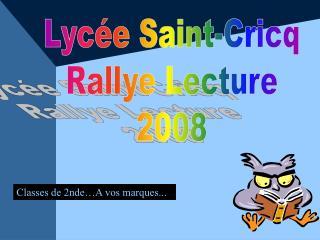 Lycée Saint-Cricq Rallye Lecture 2008