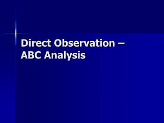 Direct Observation � ABC Analysis