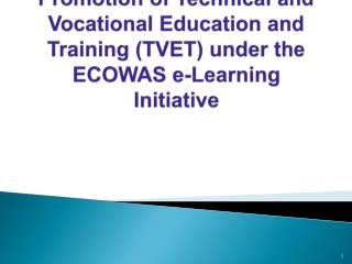 Promotion of Technical and Vocational Education and Training TVET under the ECOWAS e-Learning Initiative