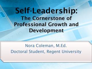 Nora Coleman, M.Ed. Doctoral Student, Regent University