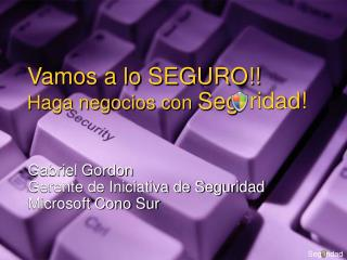 Vamos a lo SEGURO!! Haga negocios con  Seg