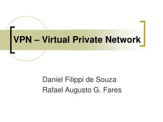 VPN � Virtual Private Network