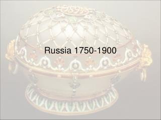 Russia 1750-1900
