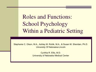 Roles and Functions: School Psychology  Within a Pediatric Setting