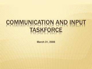Communication And Input  Taskforce