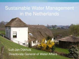 Sustainable  Water Management in the  Netherlands