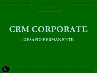 CRM CORPORATE - DESAFIO PERMANENTE -