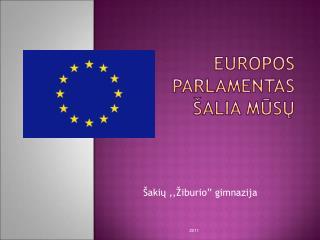 Europos Parlamentas šalia mūsų