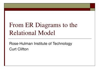 From ER Diagrams to the Relational Model