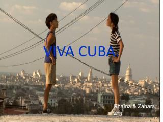 VIVA CUBA.