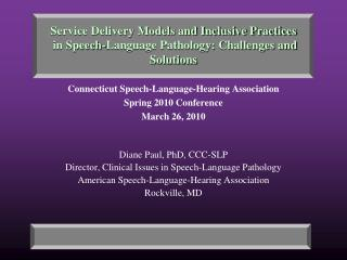 Service Delivery Models and Inclusive Practices  in Speech-Language Pathology: Challenges and Solutions