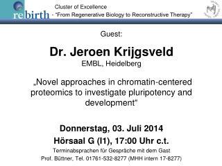 Donnerstag, 03. Juli 2014 Hörsaal G (I1), 17:00 Uhr c.t.