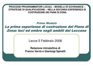 Lecce 5 Febbraio 2008 Relazione introduttiva di Franco Vernò e Gianluigi Spinelli