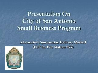 Presentation On City of San Antonio Small Business Program